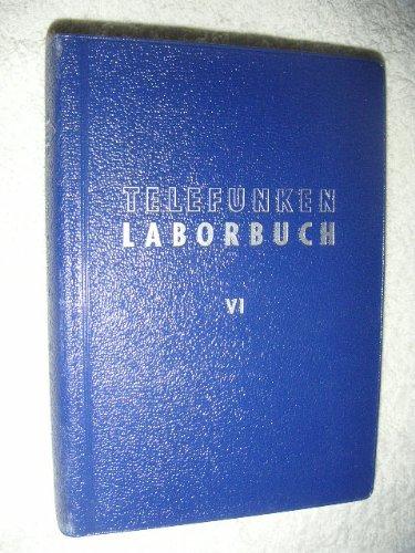TELEFUNKEN LABORBUCH VI / Laborbuch 6 Röhren und Baugruppen (Röhren und Bauteile)