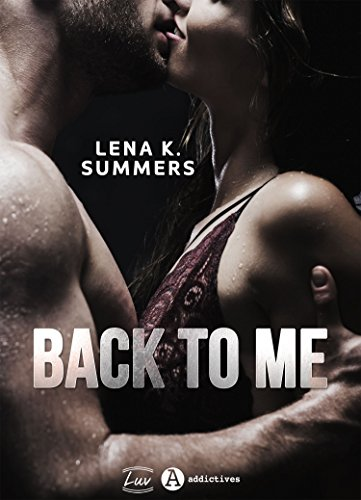 Back to Me - Lena K. Summers (2018) sur Bookys