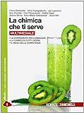 La chimica che ti serve. Per le Scuole superiori. Con e-book. Con espansione online