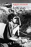 Scarica Libro Fatti vivo (PDF,EPUB,MOBI) Online Italiano Gratis