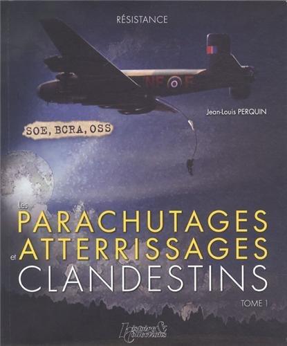 Parachutages, Atterissages Clandestins (Fr)