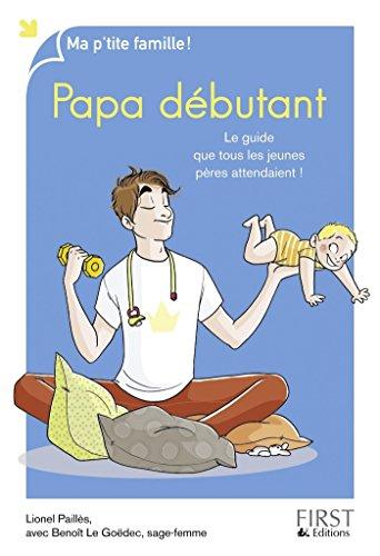 Papa débutant, 8ème édition (Ma p'tite famille !) (French Edition)