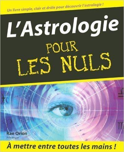 L'Astrologie pour les nuls de Rae Orion ( 17 janvier 2001 )