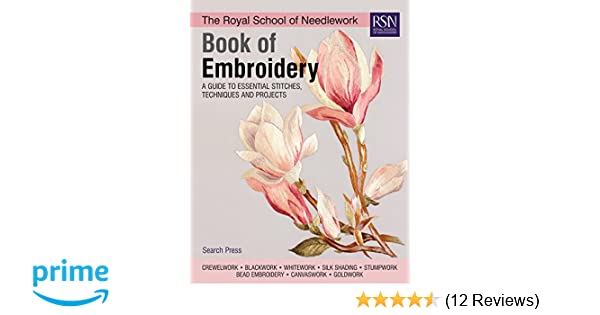 The Royal School of Needlework Book of Embroidery  A Guide to Essential  Stitches 4f4e6aeb251f6