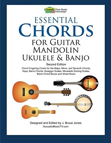 Essential Chords for Guitar, Mandolin, Ukulele and Banjo: Second Edition,