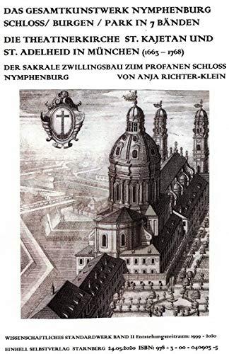 Rokoko-schloss (Das Gesamtkunstwerk Nymphenburg. Schloss / Burgen / Park in 7 Bänden / Die Theatinerkirche St. Kajetan und St. Adelheid in München (1663-1768). Der ... - 2020. Bildband mit 1 DVD gleichen Inhalts)