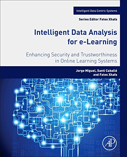 Intelligent Data Analysis for e-Learning (Intelligent Data-Centric Systems: Sensor Collected Intelligence)