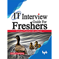 IT Interview Guide for Freshers: Crack your IT interview with confidence (English Edition)