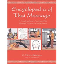 The Encyclopedia of Thai Massage: A Complete Guide to Traditional Thai Massage Therapy and Acupressure