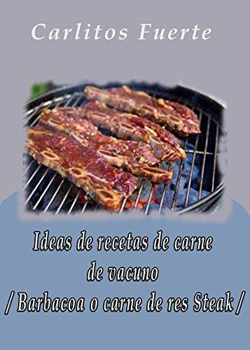 Ideas de recetas de carne de vacuno / Barbacoa o carne de res Steak / de