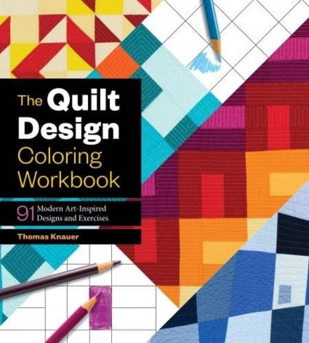Quilt Design Coloring Workbook, the: 91 Modern Art Inspired Designs and Exercises