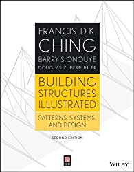 Building Structures Illustrated: Patterns, Systems, and Design 2nd edition by Ching, Francis D. K. (2013) Paperback