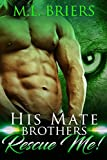 His Mate - Brothers - Rescue Me!