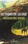 La frontera salvaje par Irving