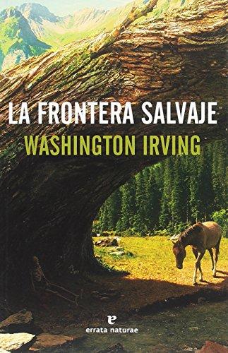 La frontera salvaje (Libros salvajes) por Washington Irving
