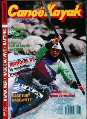 CANOE KAYAK MAGAZINE [No 93] du 01/08/1989 - MONDIAL 89 - 16 MEDAILLES - NAGE FUN - NAGE ET VTT - DOUBLE OR POUR JERUSALMI - KAYAK MER - NAGE EAU VIVE - RAFTING.