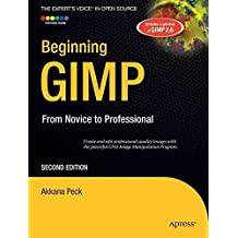 [(Beginning GIMP : From Novice to Professional)] [By (author) Akkana Peck] published on (January, 2009)