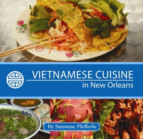 Vietnamese Cuisine in New Orleans by Pfefferle, Suzanne (2014) Hardcover