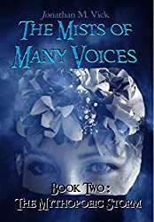 The Mists of Many Voices Book Two: The Mythopoeic Storm