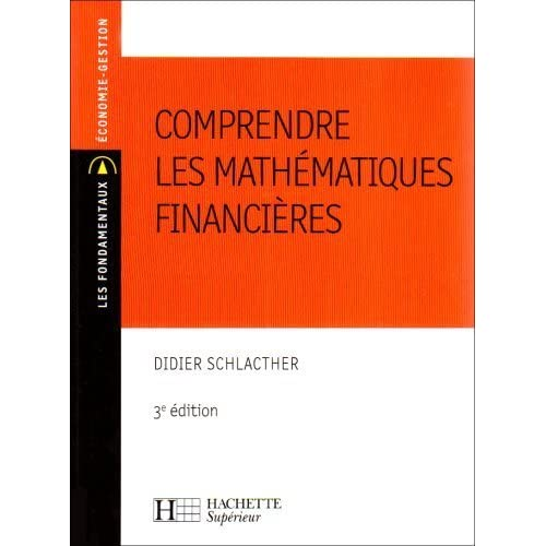 Comprendre les mathématiques financières de Schlacther, Didier (2007) Broché