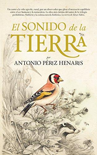 Sonido De La Tierra, El (Novela) por Antonio Perez Henares