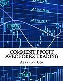 Telecharger Livres Comment profit avec Forex Trading Comment j ai fait 26725 09 en une semaine a l aide de Forex indicateurs techniques (PDF,EPUB,MOBI) gratuits en Francaise