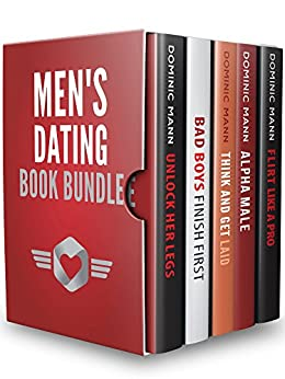 Men's Dating Book Bundle: Flirt Like a Pro, Become an Irresistible Bad Boy, and Get Laid Like Genghis Khan — Dating Advice for Men to Attract Women by [Mann, Dominic]