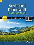 Keyboard Klangwelt Lieder und Songs: Das Beste aus Keyboard Klangwelt. Über 160 leichte Keyboard-Hits: Volkslieder, Kinderlieder, Folklore, Gospels & ... Band 1. Keyboard (E-Orgel). Songbook.