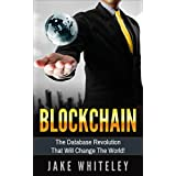 Blockchain: The Database Revolution that Will Change the World! (English Edition)