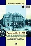 Weimar und die Republik. Geburtsstunde eines demokratischen Deutschlands - Bernd Buchner