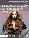 Adobe Photoshop CC for Photographers: 2016 Edition ― Version 2015.5