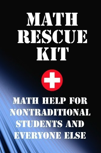math-rescue-kit-breakthrough-strategies-for-nontraditional-students-and-everyone-else-by-phd-richard