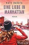 Eine Liebe in Manhattan von Kate Dakota