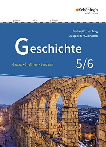 Geschichte - Ausgabe für Gymnasien in Baden-Württemberg: Schülerband 5/6