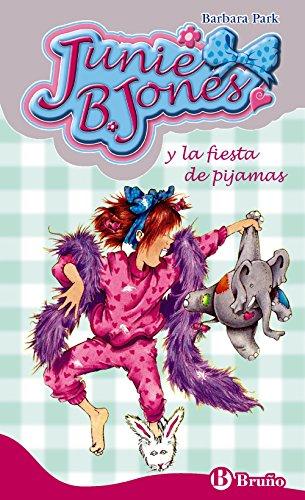 Junie B. Jones y la fiesta de pijamas (Castellano - A Partir De 6 Años - Personajes Y Series - Junie B. Jones)