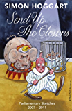 Send up the Clowns: Parliamentary Sketches: 2007 - 2011