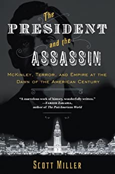 The President and the Assassin: McKinley, Terror, and Empire at the Dawn of the American Century par [Miller, Scott]