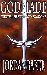 Godblade: The Truefire Trilogy: Book One (English Edition)