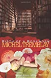 Birth of a Bookworm by Michel Tremblay (2003-03-15)