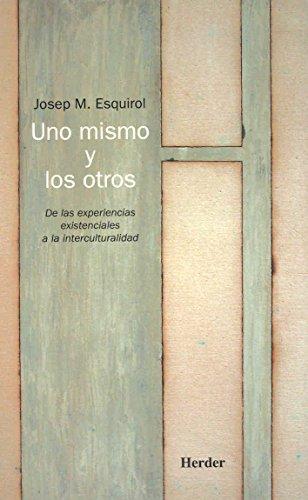 Uno mismo y los otros : de las experiencias existenciales a la interculturalidad