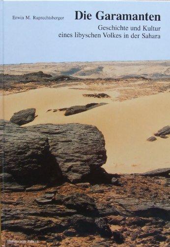 Die Garamanten: Geschichte und Kultur eines libyschen Volkes in der Sahara (Zaberns Bildbände zur Archäologie)