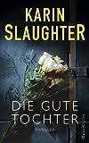 Buchinformationen und Rezensionen zu Die gute Tochter von Karin Slaughter