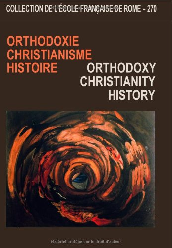 Orthodoxie, christianisme, histoire : Orthodoxie, Christianity, History