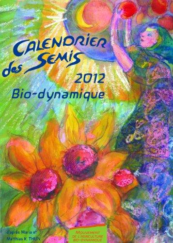 Calendrier des semis, 2012 : Bio-Dynamique