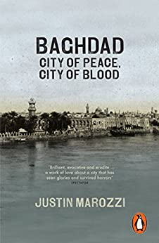 Baghdad: City of Peace, City of Blood par [Marozzi, Justin]