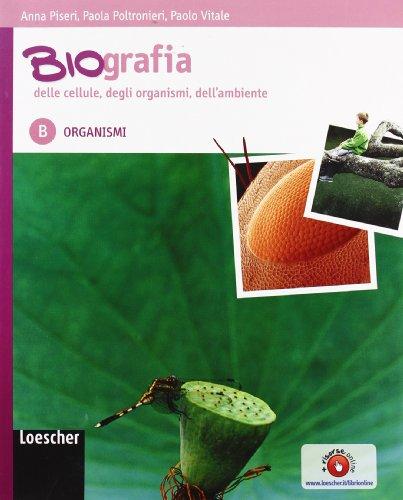 Biografia delle cellule, degli organismi, dell'ambiente. Per le Scuole superiori. Ediz. illustrata. Con espansione online: 2