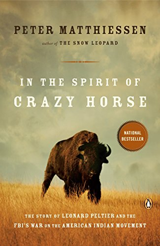 In the Spirit of Crazy Horse: The Story of Leonard Peltier and the FBI's War on the American Indian Movement - American Wars Indian