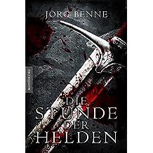 Die Stunde der Helden (Fantasy Roman)