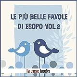 Scarica Libro Le piu belle favole di Esopo 2 (PDF,EPUB,MOBI) Online Italiano Gratis