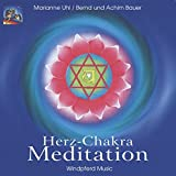 Herz-Chakra Meditation. CD: 1. Herz-Chakra-Musik. 2. Herz-Chakra-Meditation - Marianne Uhl